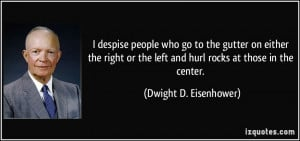quote-i-despise-people-who-go-to-the-gutter-on-either-the-right-or-the ...