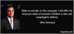 , in this campaign, I will offer the American ideals of economic ...