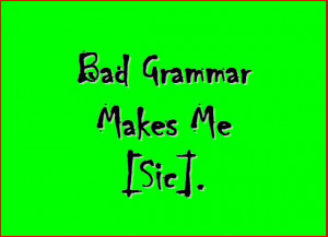 Bad Grammar