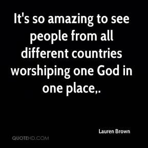 Lauren Brown - It's so amazing to see people from all different ...