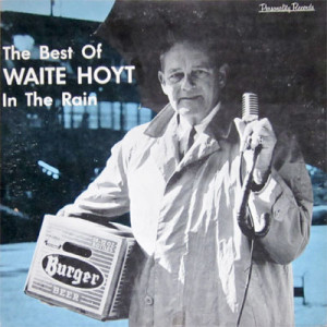 ... Waite Hoyt In the Rain tape from the library and burned it onto CDs