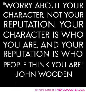 About Your Character Reputation Quote Pics Quotes Sayings Pictures