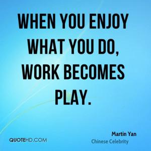 Martin Yan Work Quotes