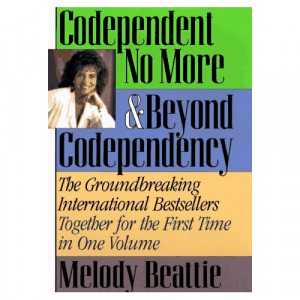 Codependent No More & Beyond Codependency by Melody Beattie