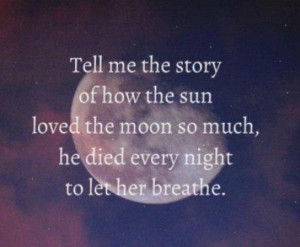 beautiful, love, moon, quotes, sun, true love, tumblr