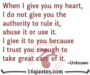When I give you my heart, I do not give you the authority to rule it ...