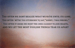 Too often we don't realize what we have until it's gone