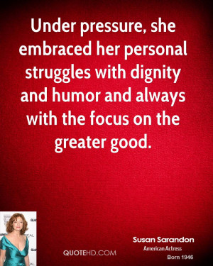 Under pressure, she embraced her personal struggles with dignity and ...