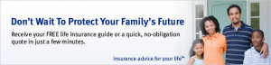 Don't wait to protect your family's future - Receive your FREE ...