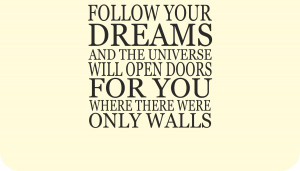 Follow Your Dreams Quotes Or Sayings Follow-your-dreams-quote-phrases ...