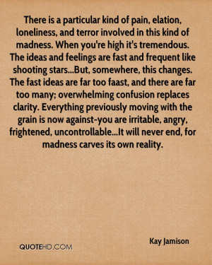 There is a particular kind of pain, elation, loneliness, and terror ...