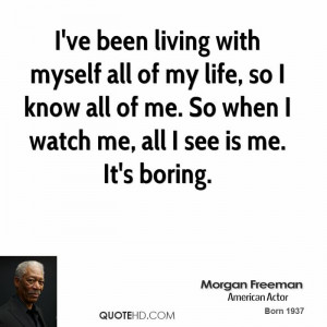 morgan-freeman-morgan-freeman-ive-been-living-with-myself-all-of-my ...