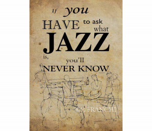 Louis Armstrong Quotes About Life Poster art, jazz quote: