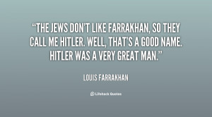 quote-Louis-Farrakhan-the-jews-dont-like-farrakhan-so-they-94925.png