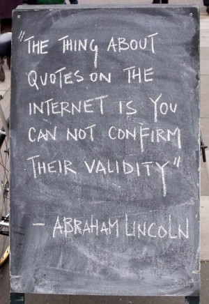 You Can Not Confirm The Validity Of Quotes On The Internet