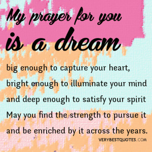dream quotes, prayer quotes, my prayer for you is a dream