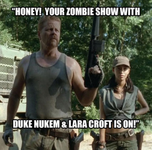 Walking Dead Duke Nukem Lara Croft meme s5e5 self-help abraham rosita ...