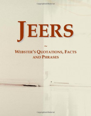Jeers: Webster's Quotations, Facts and Phrases
