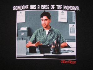Another Case of the Mondays