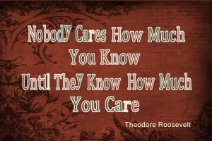 Theodore roosevelt, quotes, sayings, how much you care