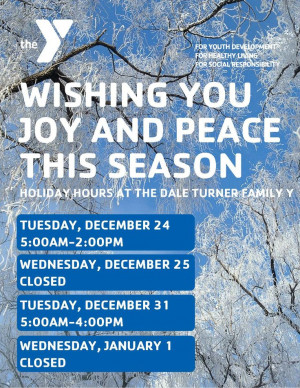 Holiday hours at the Dale Turner Family Y