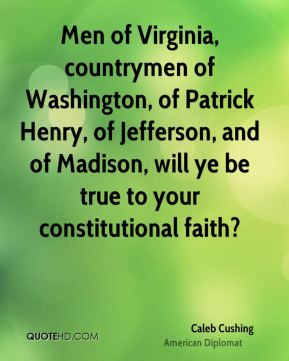 Cushing - Men of Virginia, countrymen of Washington, of Patrick Henry ...