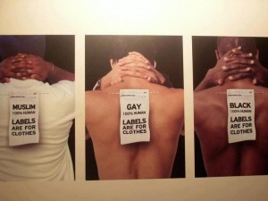 Labels are for clothes .. not for humans. People tend to label when ...