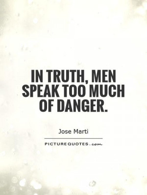 Danger Quotes Jose Marti Quotes