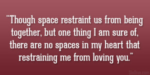 Though space restraint us from being together, but one thing I am sure ...