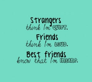 Strangers think I am quiet friends think