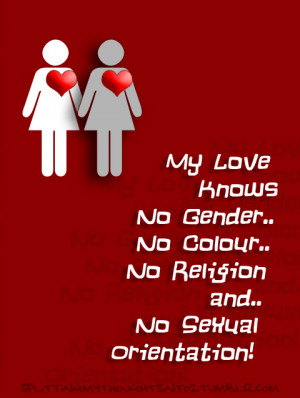 Photo Quote: My Love Knows No Gender, No Colour, No Color, No Religion ...