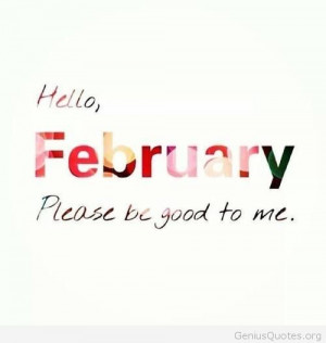 Hello february please be good to us