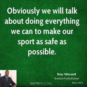 Obviously we will talk about doing everything we can to make our sport ...