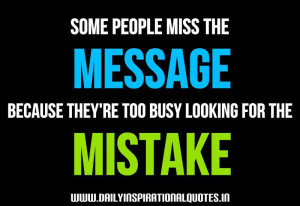 Some people miss the message, because they're too busy looking for the ...