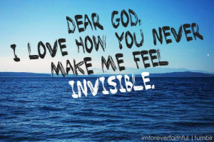 Dear God, I Love How You Never Make Me Feel Invisible