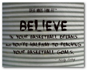 your basketball dreams and you re halfway to reaching your basketball ...
