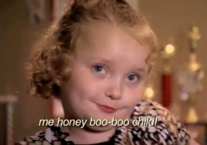 Like Honey Boo Boo's Best Quotes? Then check out Mama June's Faux ...