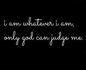 ... include: i am whatever i am, Lyrics, quotes, text and fast and furious