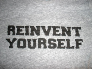 Reinventing Yourself