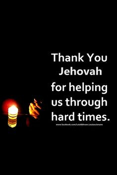 Thank you #Jehovah #God for helping us through hard times. #bible # ...
