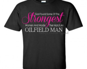 ... Found Some of the Strongest Women and Made Their Match an Oilfield Man