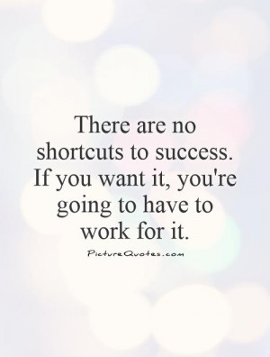 essay on success has no shortcuts It is often said that there are no shortcuts to success shortcuts only make long  delays however, as we enter the medical profession, our whole.