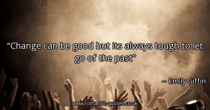 change-can-be-good-but-its-always-tough-to-let-go-of-the-past_600x315 ...
