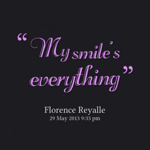 Quotes Picture: my smile's everything