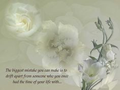 ... mistake you can make is to drift apart » Quotes » Its Me ... More