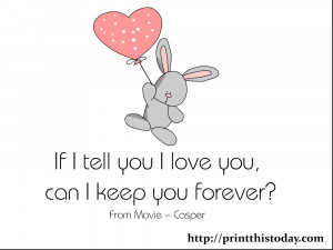 If I Tell You I Love You Can I Keep You Forever