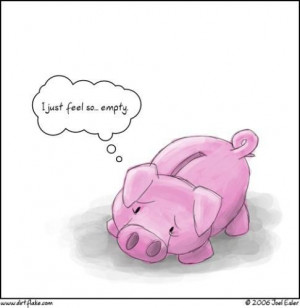 Piggy Bank – I just feel so empty