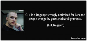 C++ is a language strongly optimized for liars and people who go by ...