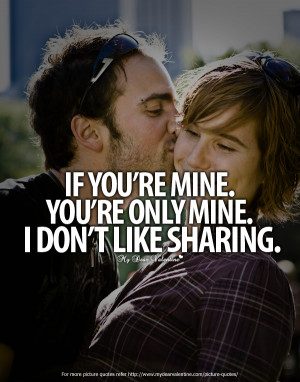 All I Want is You Quotes - If you are mine