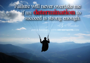 ... 50 Best Quotes About Determination and determination picture quotes